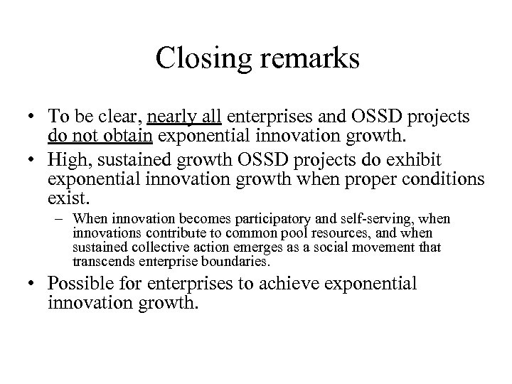 Closing remarks • To be clear, nearly all enterprises and OSSD projects do not