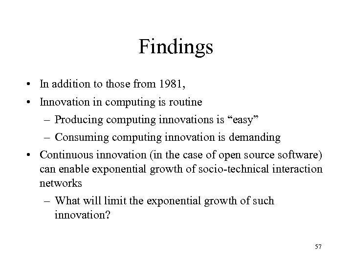 Findings • In addition to those from 1981, • Innovation in computing is routine