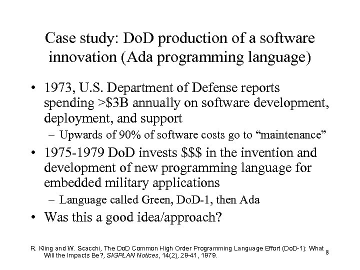 Case study: Do. D production of a software innovation (Ada programming language) • 1973,