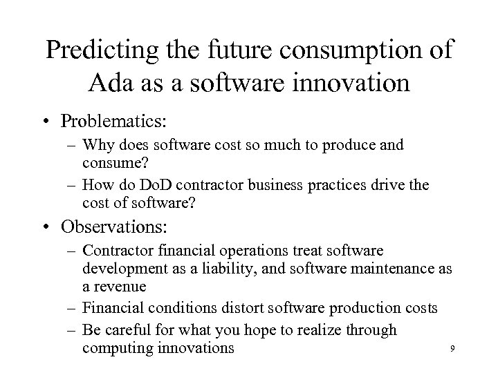 Predicting the future consumption of Ada as a software innovation • Problematics: – Why