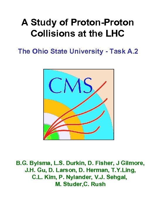 A Study of Proton-Proton Collisions at the LHC The Ohio State University - Task