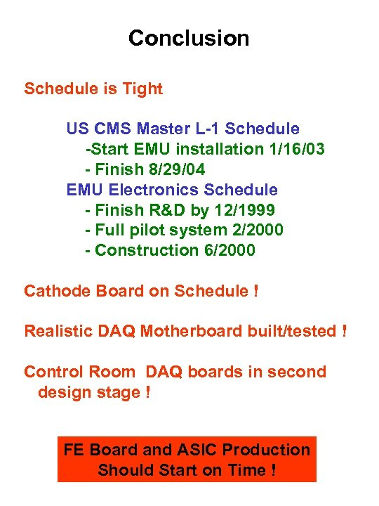Conclusion Schedule is Tight US CMS Master L-1 Schedule -Start EMU installation 1/16/03 -