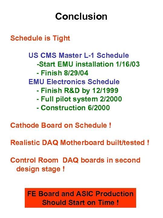 Conclusion Schedule is Tight US CMS Master L-1 Schedule -Start EMU installation 1/16/03 -