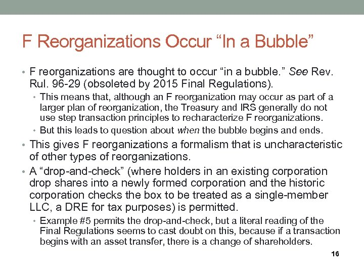 """F Reorganizations Occur """"In a Bubble"""" • F reorganizations are thought to occur """"in"""