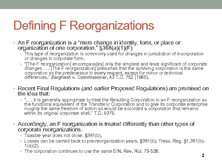 """Defining F Reorganizations • An F reorganization is a """"mere change in identity, form,"""