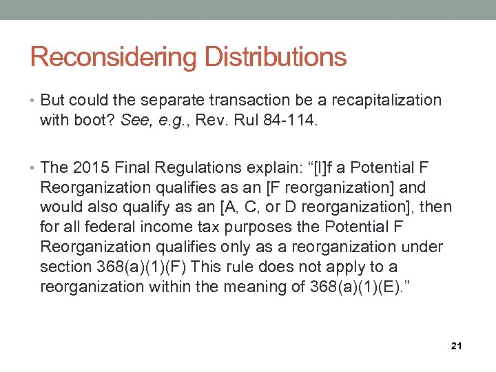 Reconsidering Distributions • But could the separate transaction be a recapitalization with boot? See,
