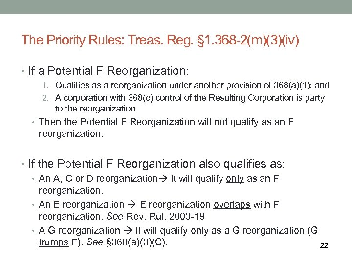 The Priority Rules: Treas. Reg. § 1. 368 -2(m)(3)(iv) • If a Potential F