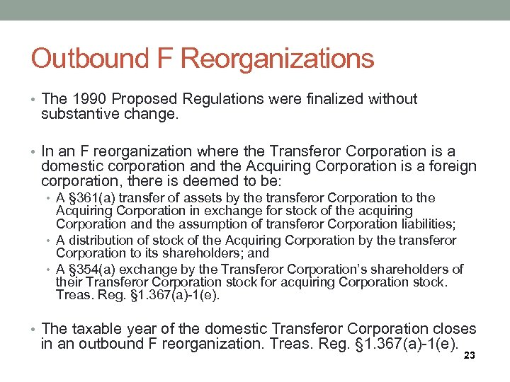 Outbound F Reorganizations • The 1990 Proposed Regulations were finalized without substantive change. •