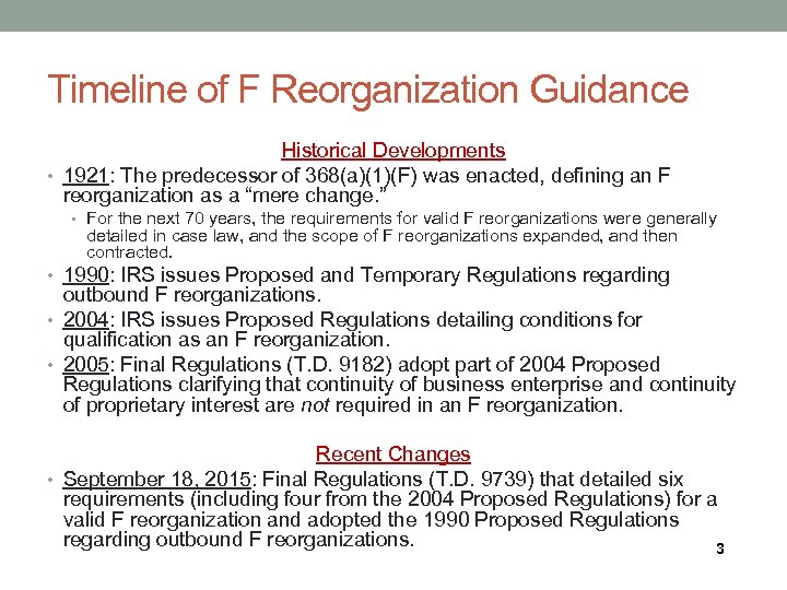 Timeline of F Reorganization Guidance Historical Developments • 1921: The predecessor of 368(a)(1)(F) was