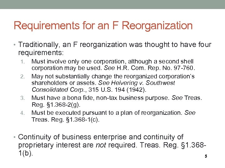 Requirements for an F Reorganization • Traditionally, an F reorganization was thought to have