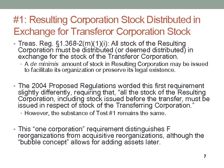#1: Resulting Corporation Stock Distributed in Exchange for Transferor Corporation Stock • Treas. Reg.