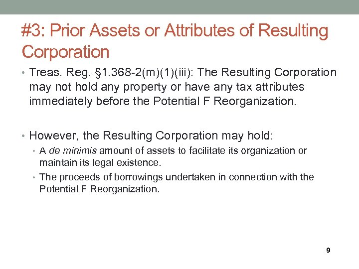 #3: Prior Assets or Attributes of Resulting Corporation • Treas. Reg. § 1. 368