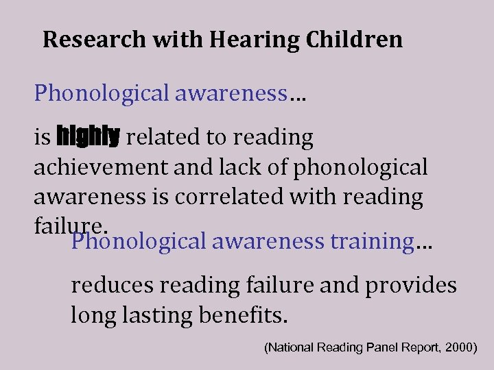 Research with Hearing Children Phonological awareness… is highly related to reading achievement and lack