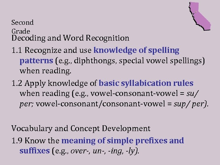 Second Grade Decoding and Word Recognition 1. 1 Recognize and use knowledge of spelling