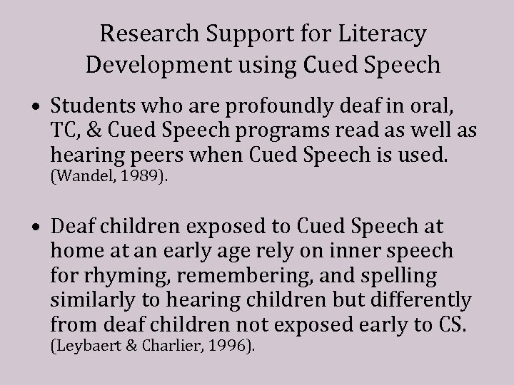 Research Support for Literacy Development using Cued Speech • Students who are profoundly deaf