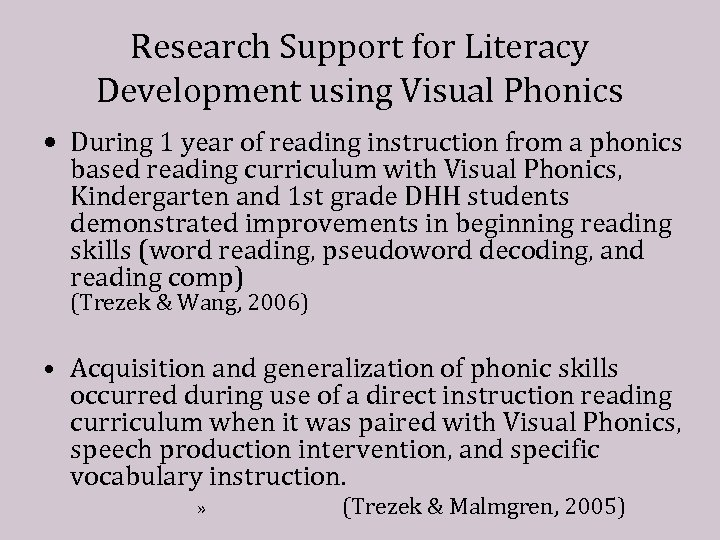 Research Support for Literacy Development using Visual Phonics • During 1 year of reading