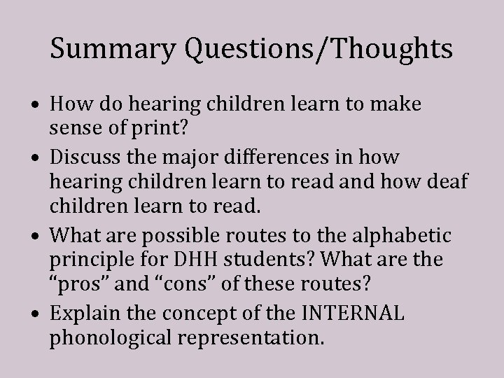 Summary Questions/Thoughts • How do hearing children learn to make sense of print? •