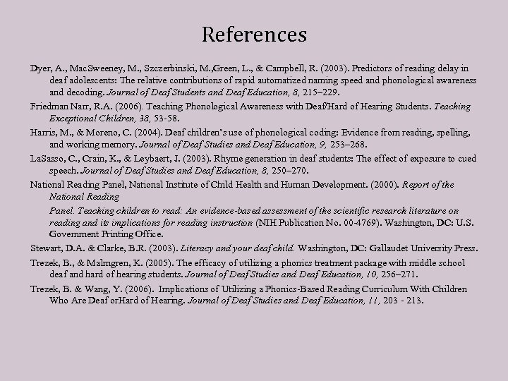 References Dyer, A. , Mac. Sweeney, M. , Szczerbinski, M. , Green, L. ,