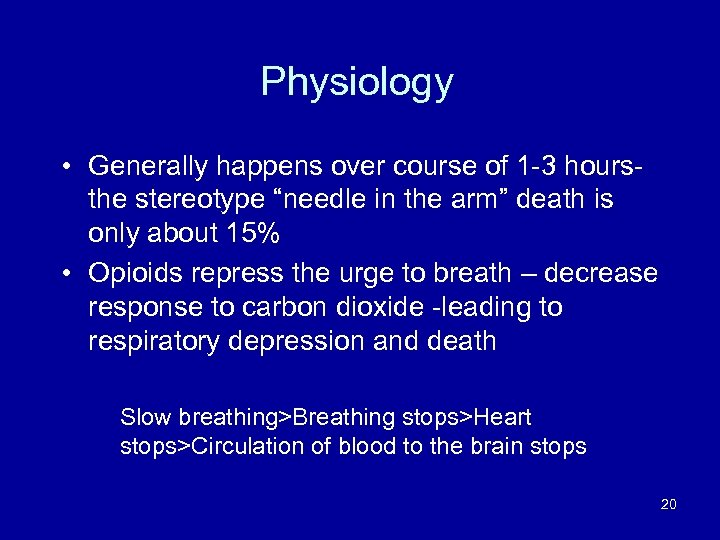 """Physiology • Generally happens over course of 1 -3 hours- the stereotype """"needle in"""