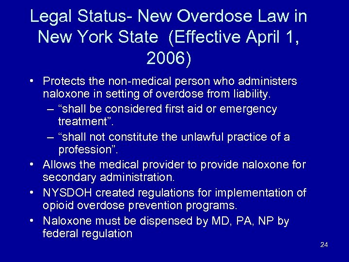 Legal Status- New Overdose Law in New York State (Effective April 1, 2006) •