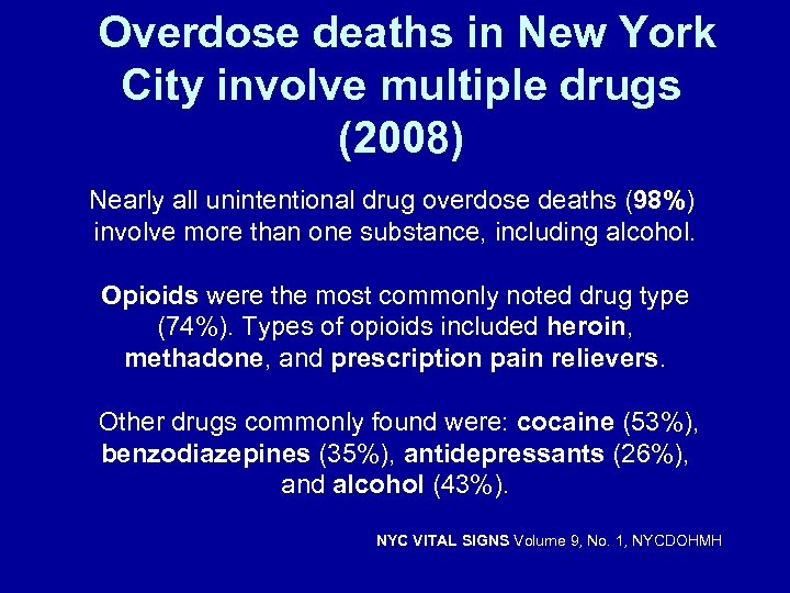 Overdose deaths in New York City involve multiple drugs (2008) Nearly all unintentional drug