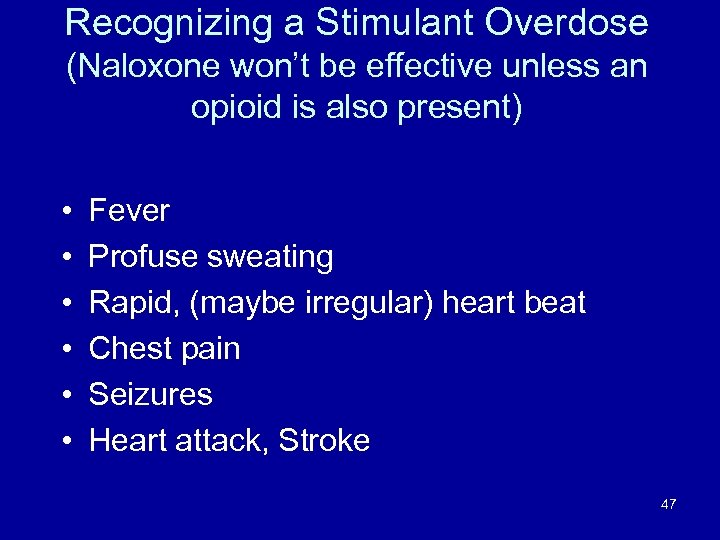 Recognizing a Stimulant Overdose (Naloxone won't be effective unless an opioid is also present)