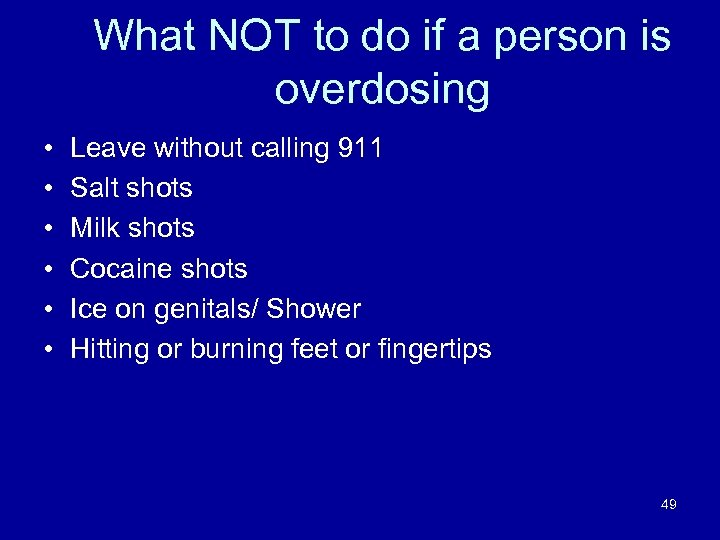 What NOT to do if a person is overdosing • • • Leave without