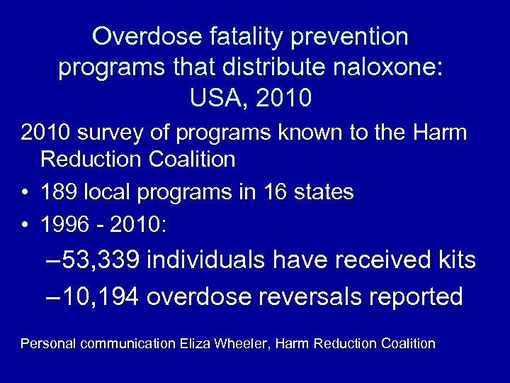 Overdose fatality prevention programs that distribute naloxone: USA, 2010 survey of programs known to