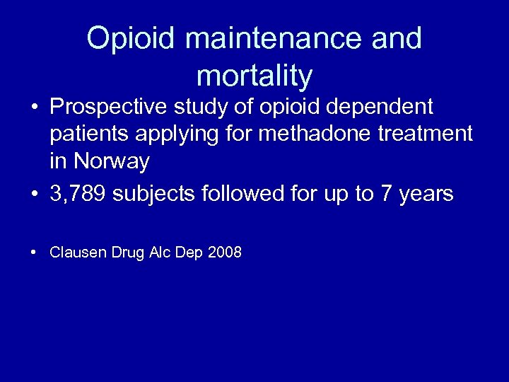 Opioid maintenance and mortality • Prospective study of opioid dependent patients applying for methadone