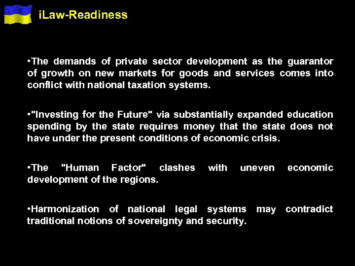 i. Law-Readiness • The demands of private sector development as the guarantor of growth
