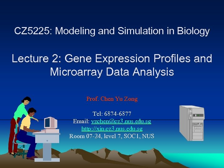 CZ 5225 Modeling and Simulation in Biology Lecture