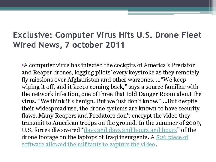 Exclusive: Computer Virus Hits U. S. Drone Fleet Wired News, 7 october 2011 •