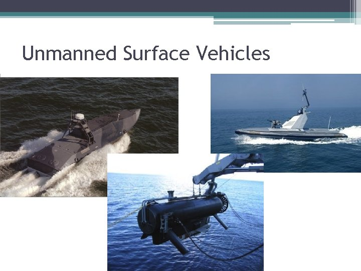 Unmanned Surface Vehicles