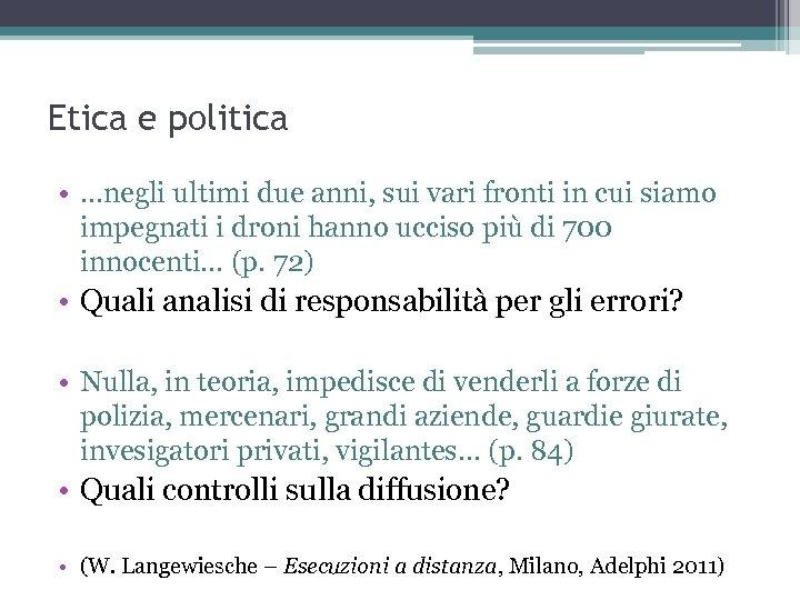 Etica e politica • …negli ultimi due anni, sui vari fronti in cui siamo