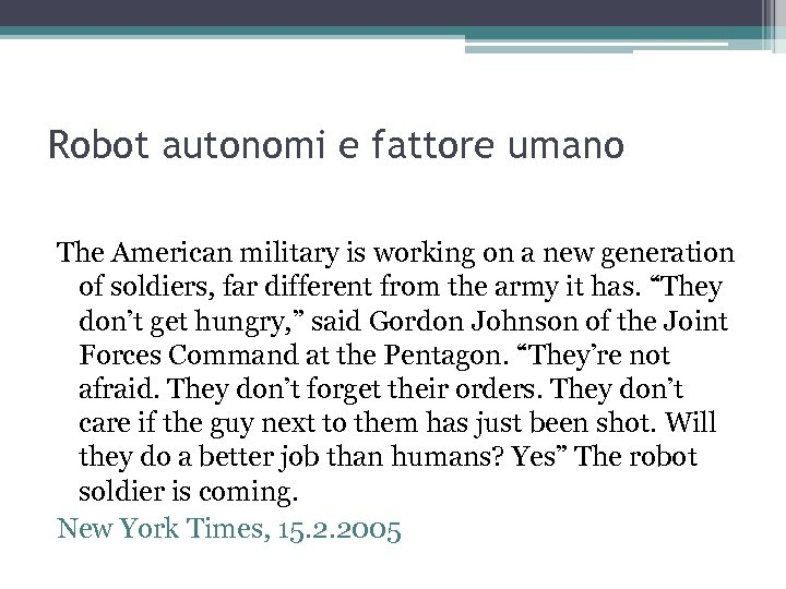 Robot autonomi e fattore umano The American military is working on a new generation