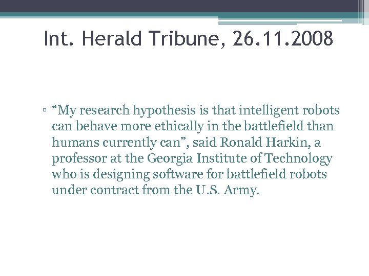 """Int. Herald Tribune, 26. 11. 2008 ▫ """"My research hypothesis is that intelligent robots"""