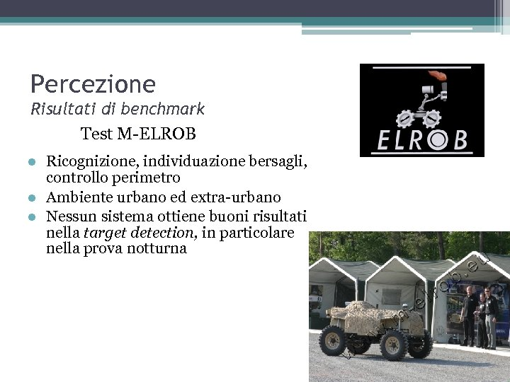 Percezione Risultati di benchmark Test M-ELROB Ricognizione, individuazione bersagli, controllo perimetro l Ambiente urbano