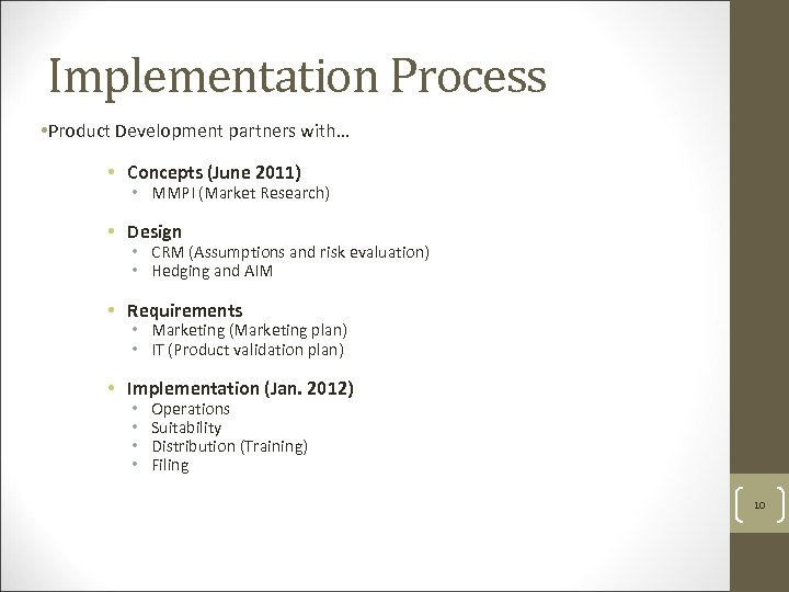 Implementation Process • Product Development partners with… • Concepts (June 2011) • MMPI (Market