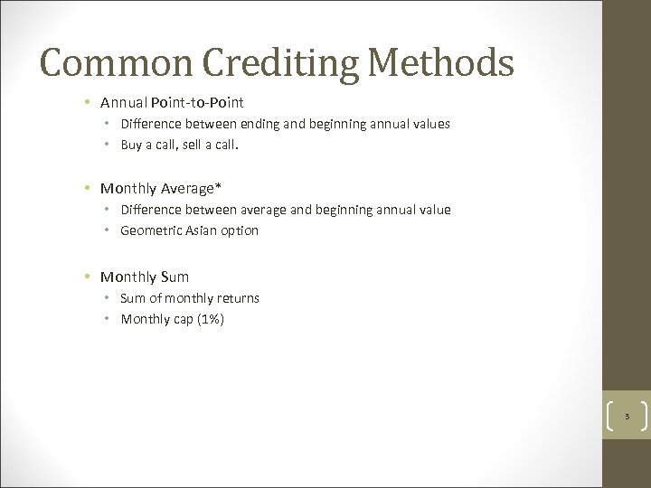 Common Crediting Methods • Annual Point-to-Point • Difference between ending and beginning annual values