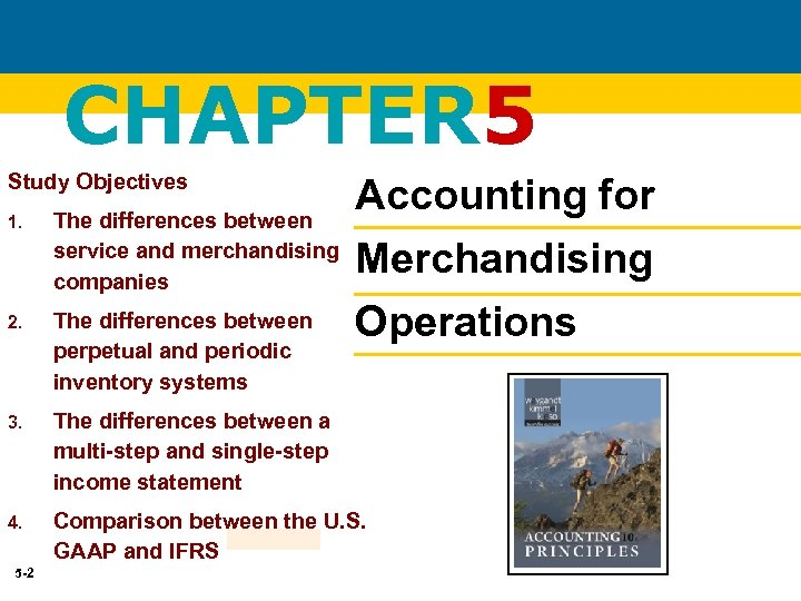 CHAPTER 5 Study Objectives 1. The differences between service and merchandising companies Accounting for