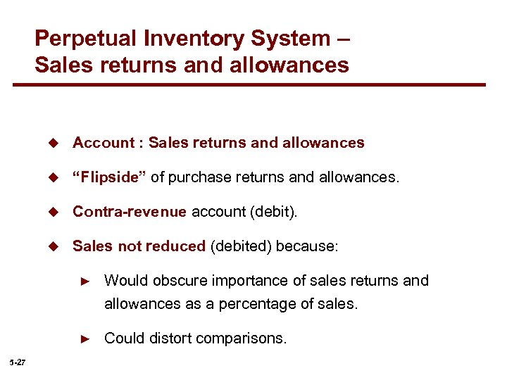 Perpetual Inventory System – Sales returns and allowances u Account : Sales returns and