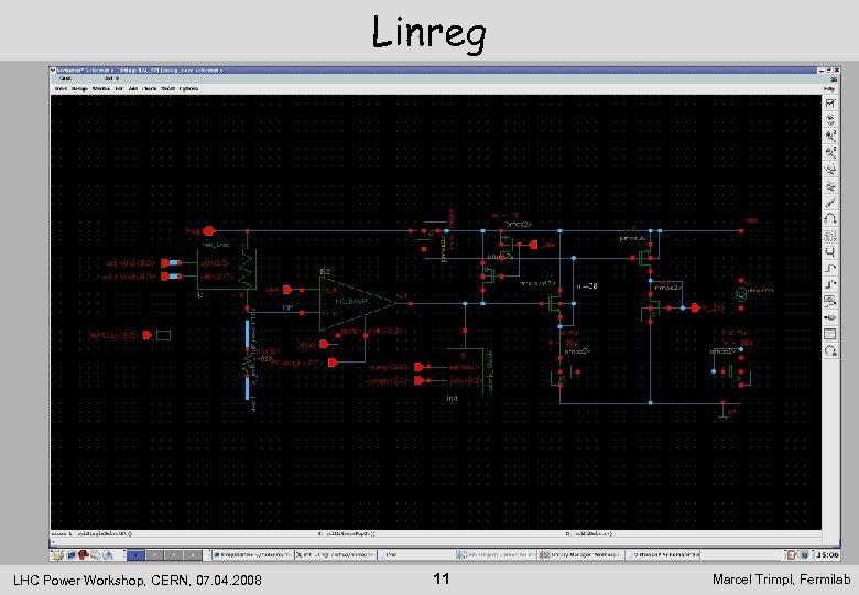 Linreg LHC Power Workshop, CERN, 07. 04. 2008 11 Marcel Trimpl, Fermilab