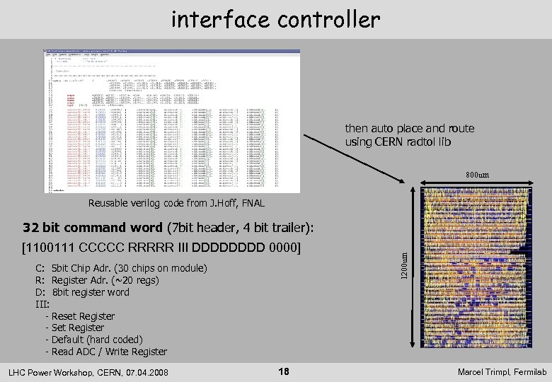 interface controller then auto place and route using CERN radtol lib 800 um Reusable