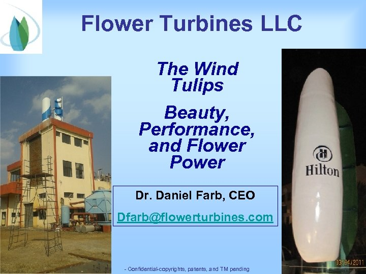 Flower Turbines LLC The Wind Tulips Beauty, Performance, and Flower Power Dr. Daniel Farb,