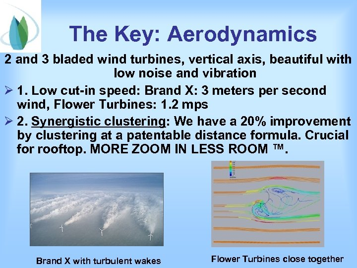 The Key: Aerodynamics 2 and 3 bladed wind turbines, vertical axis, beautiful with low
