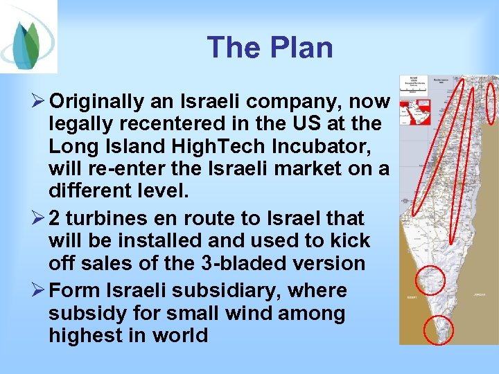 The Plan Ø Originally an Israeli company, now legally recentered in the US at