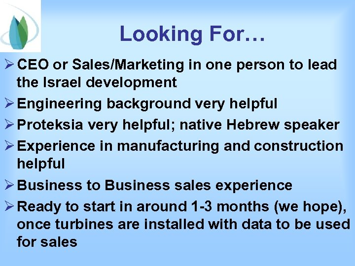 Looking For… Ø CEO or Sales/Marketing in one person to lead the Israel development