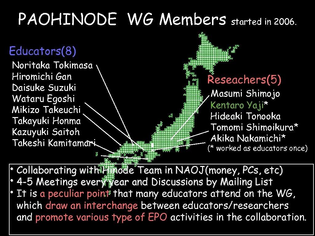 PAOHINODE WG Members started in 2006. Educators(8) Noritaka Tokimasa Hiromichi Gan Daisuke Suzuki Wataru