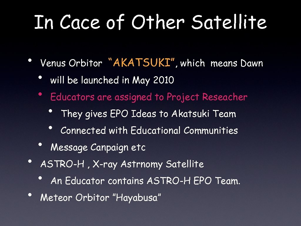 """In Cace of Other Satellite • • • Venus Orbitor """"AKATSUKI"""", which means Dawn"""