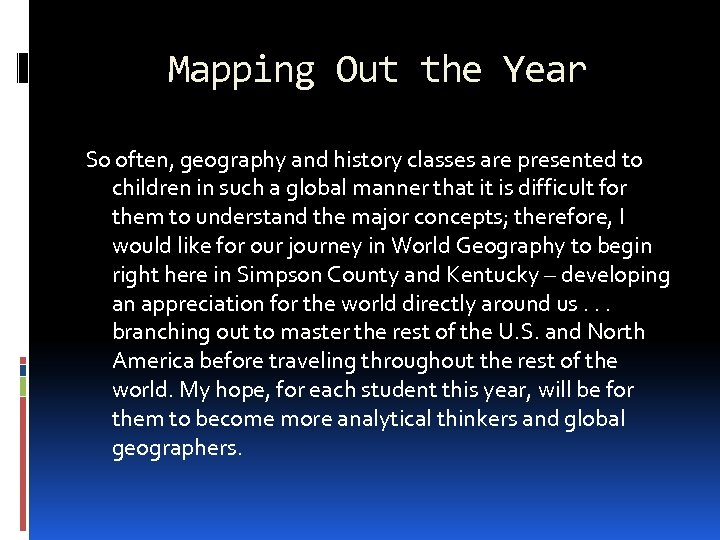 Mapping Out the Year So often, geography and history classes are presented to children